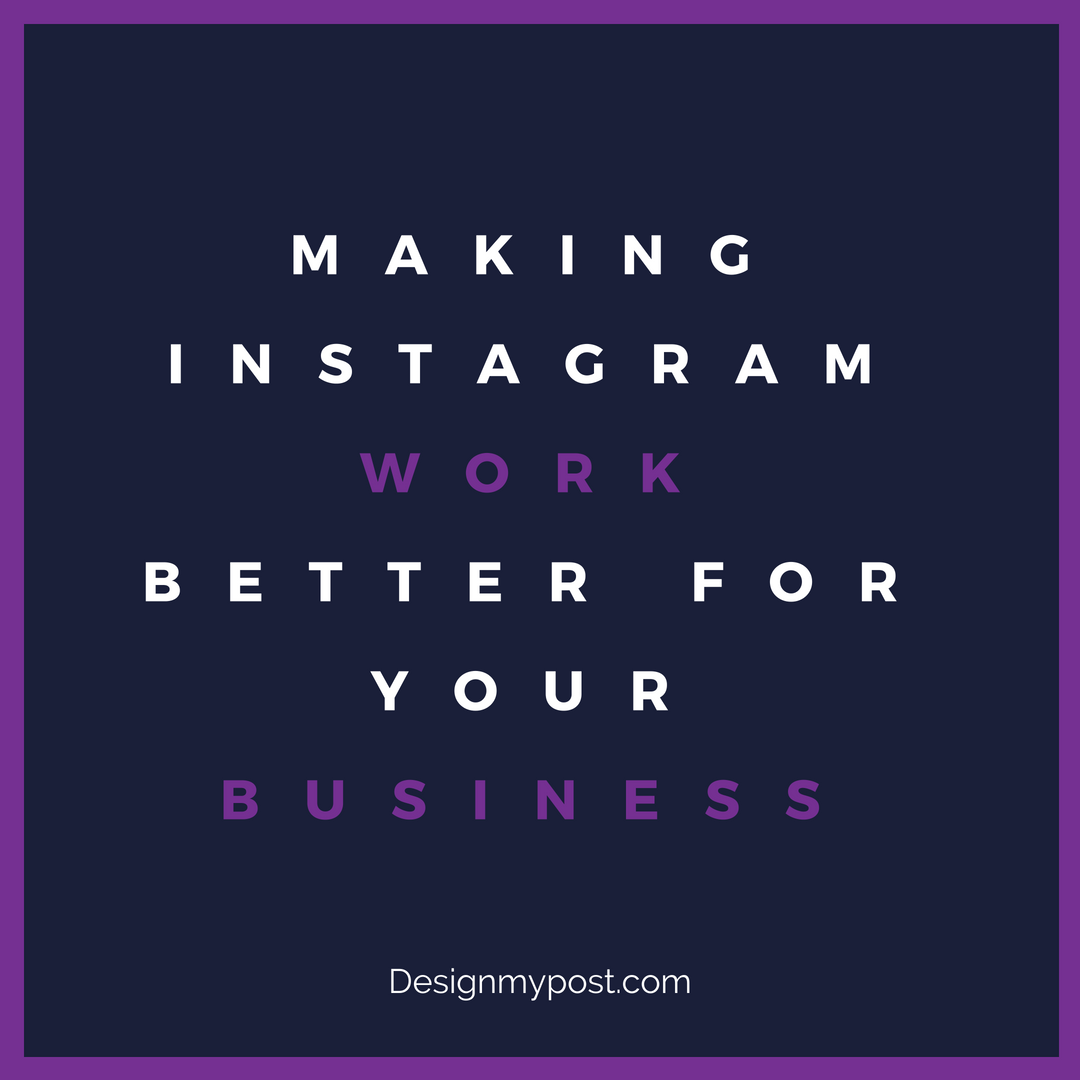 Instagram tips for business by design my post