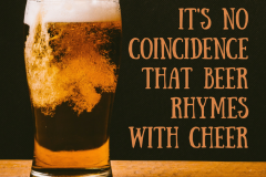 It's no coincidence that beer rhymes with cheer